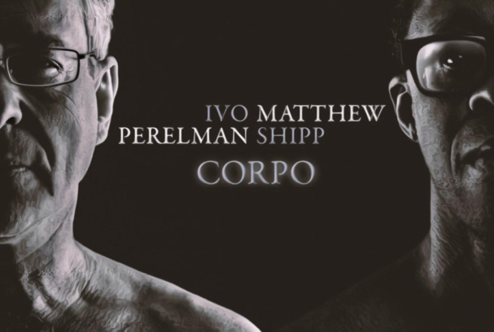 MATTHEW SHIPP & IVO PERELMAN